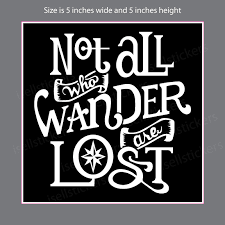 Not All Who Wander Are Lost Hiking Bumper Sticker Window Decal