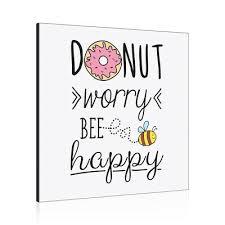 Donut Worry Bee Happy Wall Art Panel Frame Doughnut Funny Inspirational Ebay