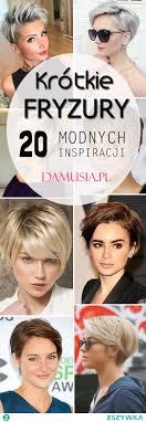 Krotkie Fryzury Top 20 Modnych Inspiracji Na Krotkie Na Wlosy I