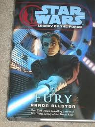 """Star Wars Legacy of the Force """" Fury """" by Aaron Allston Hardcover ..."""