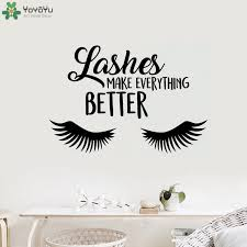 Yoyoyu Wall Decal Lashes Make Everything Better Wall Sticker Vinyl Wall Decal For Beauty Salon Bedroom Art Poster Qq37 Wall Stickers Aliexpress