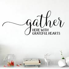 Gracie Oaks Gather Here With Grateful Hearts Wall Decal Wayfair