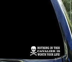 Nothing In This Cavalier Is Worth Your Life Chevy Car Window Decal Sticker Ebay