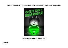 BEST SELLING] Creepy Pair of Underwear! by Aaron Reynolds