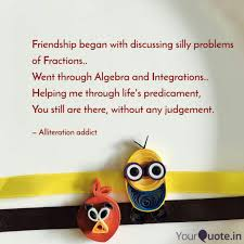 friendship began dis quotes writings by a girl is no