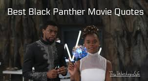 black panther quotes from marvel s black panther movie this