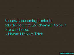 quotes about middle adulthood top middle adulthood quotes from