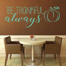 Thanksgiving Decorations Be Thankful Vinyl Decor Wall Decal Customvinyldecor Com