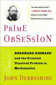 Prime Obsession: Bernhard Riemann and the Greatest Unsolved Problem in  Mathematics: Derbyshire, John: 9780452285255: Amazon.com: Books