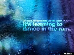 life isn t about waiting for the storm