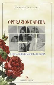 Amazon.it: Operazione Abeba. La vera storia di Mafalda di Savoia ...