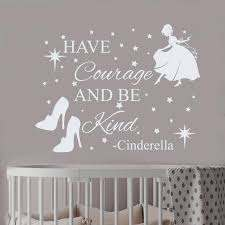 Wall Decals Cinderella Quote Have Courage And Be Kind Decal Etsy