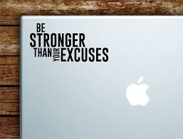 Be Stronger Excuses V2 Laptop Wall Decal Sticker Vinyl Art Quote Macbo Boop Decals