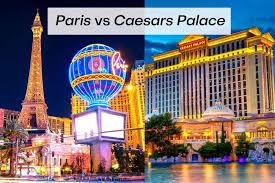 paris las vegas vs caesars palace