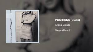 Ariana Grande - Positions (Clean ...