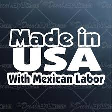 Save On Made In The Usa With Mexican Labor Car Stickers