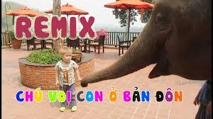 Chú voi con ở Bản Đôn - Remix |