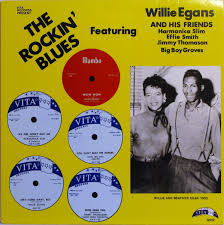 Willie Egan And His Friends Harmonica Slim, Effie Smith, Jimmy Thomason,  Big Boy Groves - Vita Records Present The Rockin' Blues (1982, Vinyl) |  Discogs