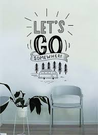 Let S Go Somewhere Decal Quote Home Room Decor Decoration Art Vinyl St Boop Decals
