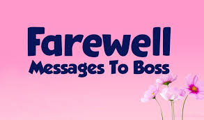 farewell messages to boss goodbye wishes quotes wishesmsg