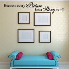 Every Picture Tells A Story Wall Quote