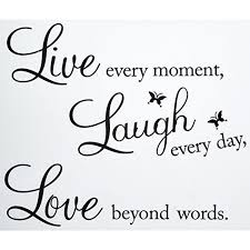 Vinyl Decal Live Every Moment Laugh Every Day Love Beyond Words Wall Quote Click On The Image For Ad Vinyl Decals Quotes Wall Quotes Vinyl Wall Decal Quote