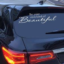 58cmx16cm Be You Own Kind Of Beautiful Funny Car Window Decal Art Words Quote Car Sticker Motorcycle Body Decals Car Accessories Car Stickers Aliexpress