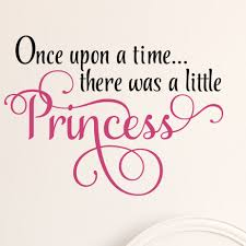 Enchantingly Elegant Once Upon A Time There Was A Little Princess Wall Decal Wayfair