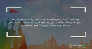 high school graduation wishes messages and quotes