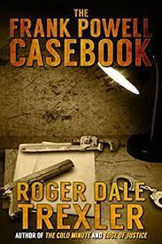 The Frank Powell Casebook eBook: Trexler, Roger Dale: Amazon.co.uk ...