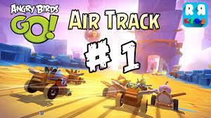 Angry Birds GO! - Air Track Part 1 - Walktrough Gameplay - YouTube