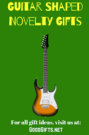 guitar shaped novelty gifts good gifts