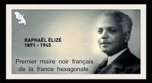 Rétrovision972 - RAPHAËL ÉLIZÉ: (Martiniquais) premier maire noir Français,  de la France hexagonale. | Facebook