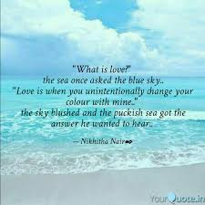 what is love the sea quotes writings by nikhitha nair