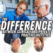 The Difference Between Clinical and Private Practice Dietetics - Dietitian  Life