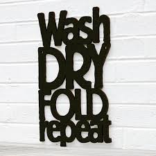 Wash Dry Fold Repeat Wood Word Wall Art Laundry Room Wall Hanging Spunkyfluff Made In The Usa Random Acts Of Art Random Acts Of Art