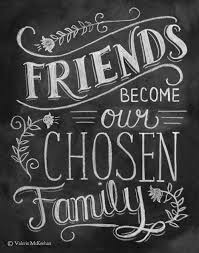 friends are the family we choose friendquote friends quotes