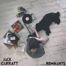 Jack Garratt - Remnants - EP Lyrics and Tracklist | Genius
