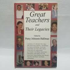 Great Teachers And Their Legacies Patsy Johnson Hallman 2006 Hardback NEW  9781931823340 | eBay