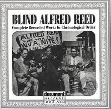 Blind Alfred Reed (1927-1929) | Alexander Street, a ProQuest Company