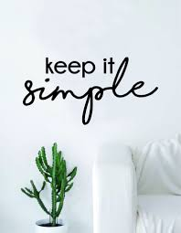keep it simple quote decal sticker wall vinyl art home decor