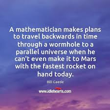 A mathematician makes plans to travel backwards in time through a ...