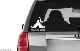 I D Rather Be Camping Camping Decal Camping Enthusiast Etsy