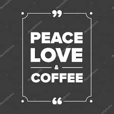 peace love coffee quotes peace love coffee quote stock vector