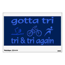 Triathlon Sport Swim Bike Run Gotta Tri Tri Tri Wall Sticker Zazzle Com
