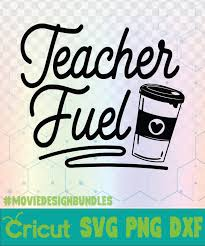 teacher fuel coffee school quotes logo svg png dxf movie
