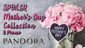 PANDORA SPOILER MOTHER'S DAY 2020 COLLECTION & PROMO