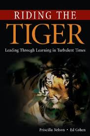 Riding the Tiger: Leading Through Learning in Turbulent Times by ...