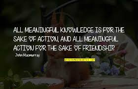 the most meaningful friendship quotes top famous quotes about