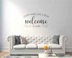 Every Family Has A Story Welcome To Ours Decal Family Welcome Welcome Decal Welcome Sticker Welcome Wall Decal Welcome Wall Decor Wall Decals Living Wall Wall Decor